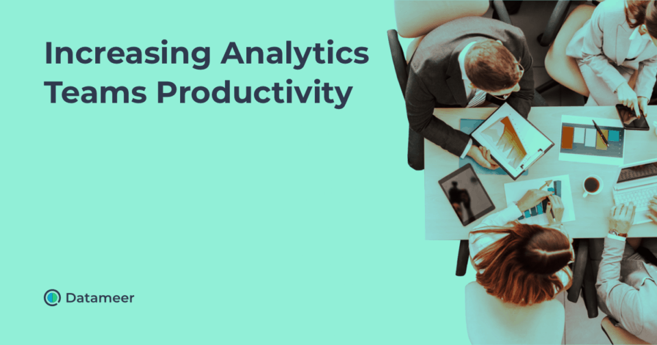 Increasing Analytics Teams Productivity - Featured Image