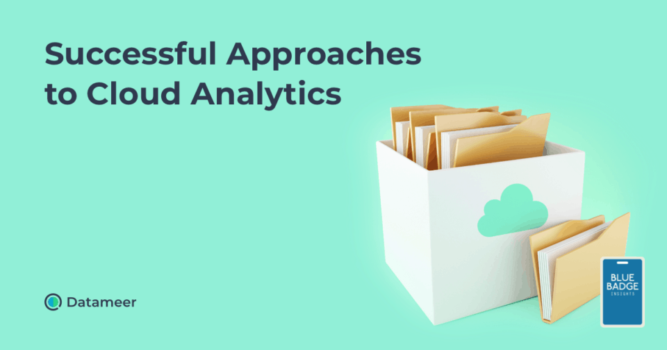 Successful Approaches to Cloud Analytics