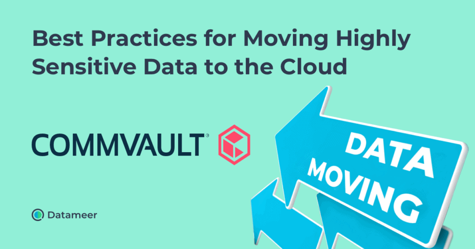 Best Practices for Moving Highly Sensitive Data to the Cloud