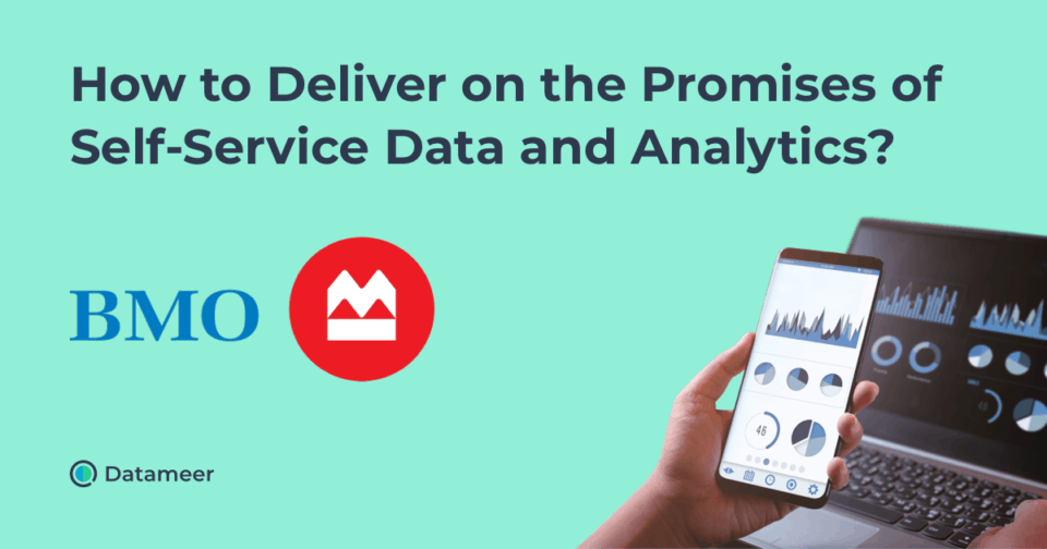 How to Deliver on the Promises of Self-Service Data and Analytics