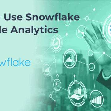 How to Use Snowflake for Agile Analytics