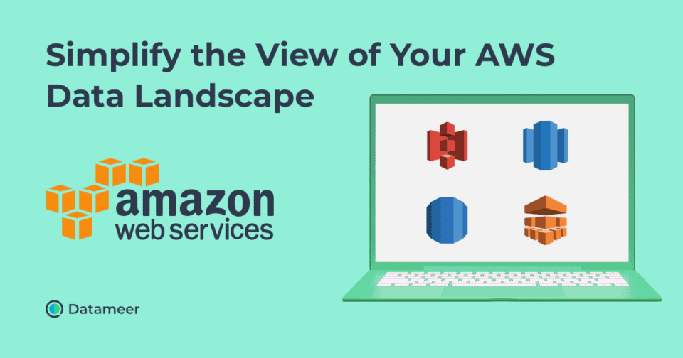 Simplify the View of Your AWS Data Landscape